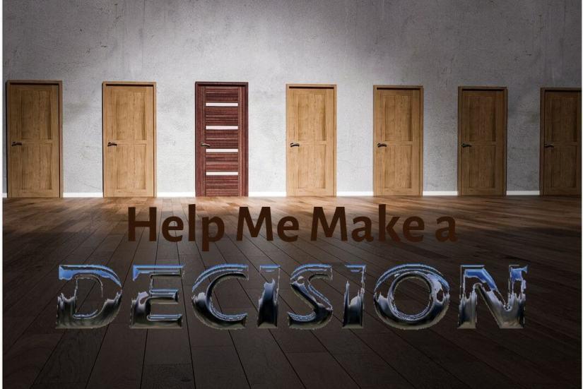 help me make a decision