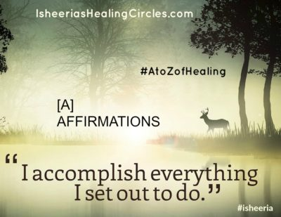 #AtoZofHealing – [A] Affirmations – #AtoZChallenge