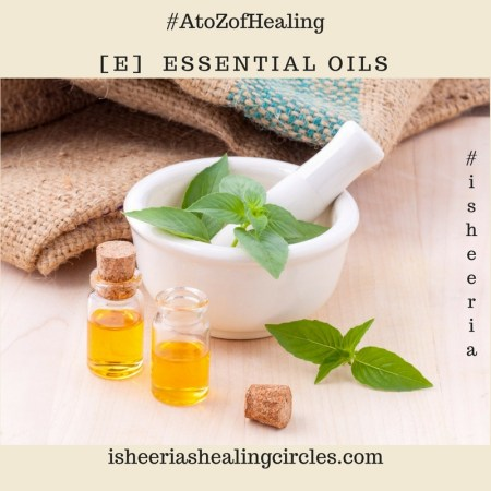 ESSENTIAL OILS with Isheeriashealingcircles.com