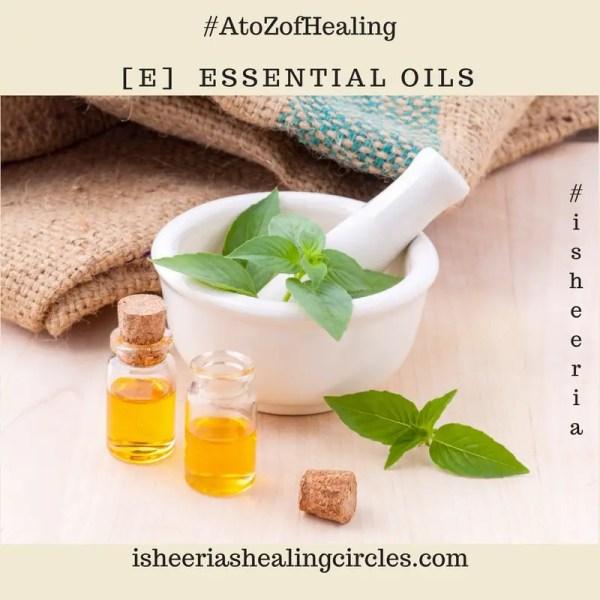 #AtoZofHealing – [E] Essential Oils – #AtoZChallenge
