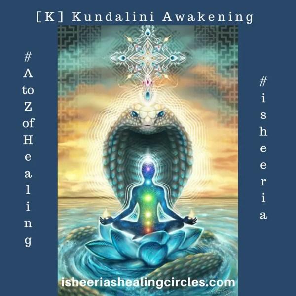 #AtoZofHealing – [K] is for #Kundalini #Awakening – #AtoZchallenge