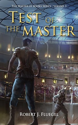 Test of the Master - The Master of Books Series - Vol. 3 - Robert J Fluegel - #isheeria #book #review