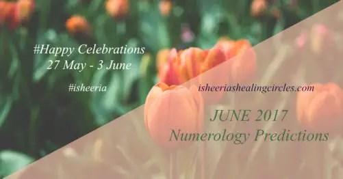 Numerology Predictions-June 2017 isheeria isheeriashealingcircles.com