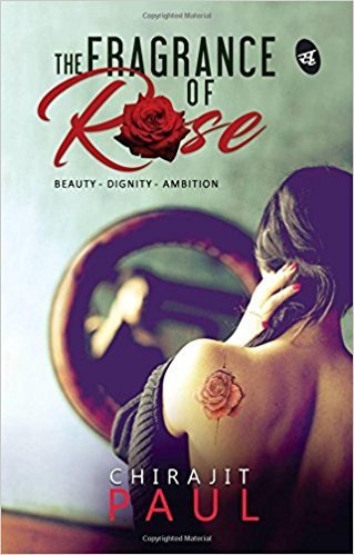 Book Review: The Fragrance of Rose by @Chirajit_paul #isheeria