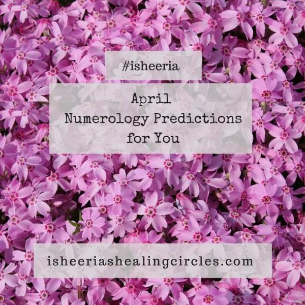 Numerology Predictions – April 2018 #isheeria