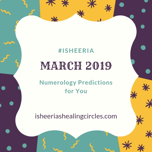 #isheeria March 2019 Numerology Predictions