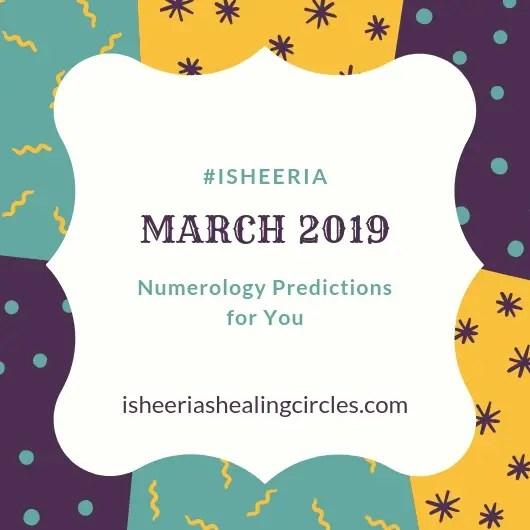 #isheeria March 2019 Numerology Predictions