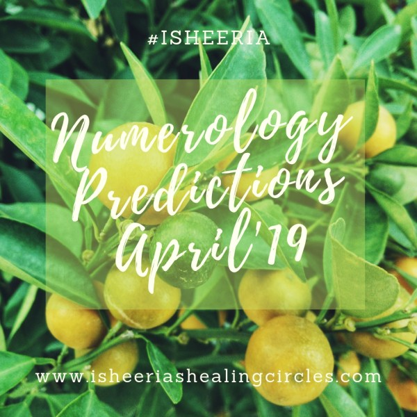 April 2019 – Numerology Predictions #Isheeria