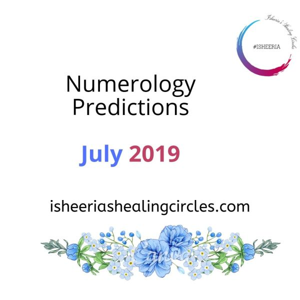 Numerology Predictions July 2019 #Isheeria
