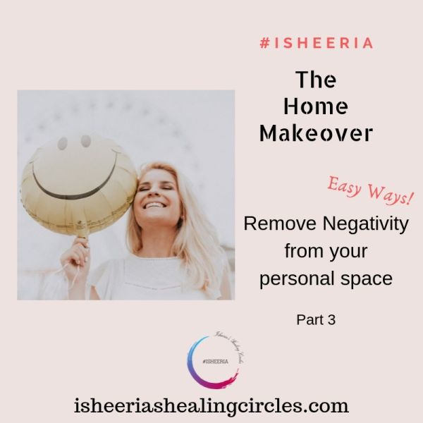 Remove Negativity : The Home Make-Over #isheeria