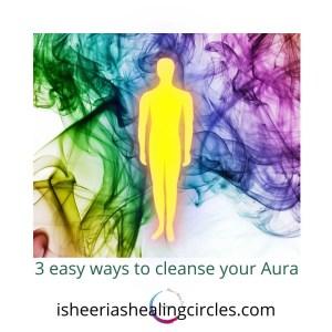 3-easy-ways-to-cleanse-aura-isheeria