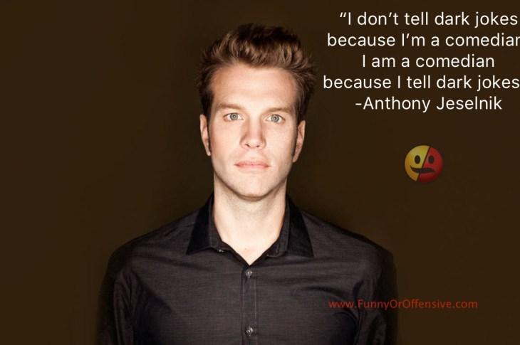 Anthony Jeselnik on Dark Jokes