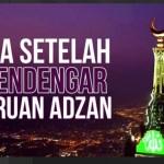 Doa Setelah Mendengar Adzan
