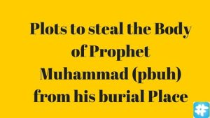 plots to steal body of Prophet Muhammad