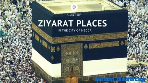 A List of Ziyarat Places in Mecca - Islam Hashtag