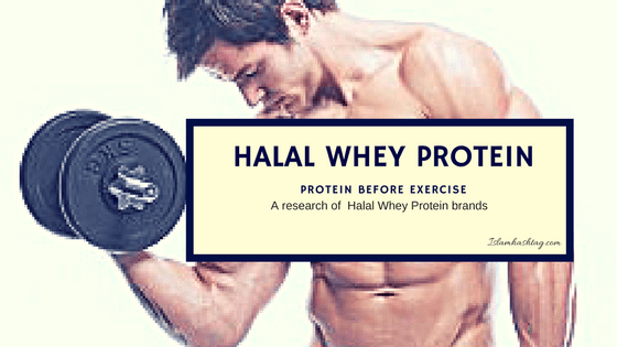 Halal Whey Protein for Muslim Bodybuilders (Updated 2018