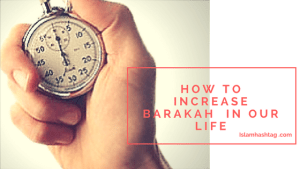 How to increase barakah in our life