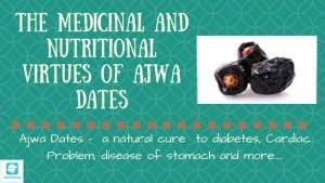 the virtue of Ajwa date and hadiths on ajwa dates