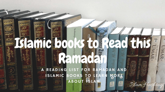 A reading list for Ramadan and Islamic Books to learn more about Islam
