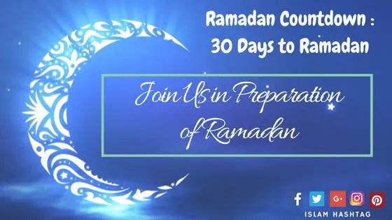 Preparing for Ramadan Checklist : Ramadan Countdown - Islam Hashtag