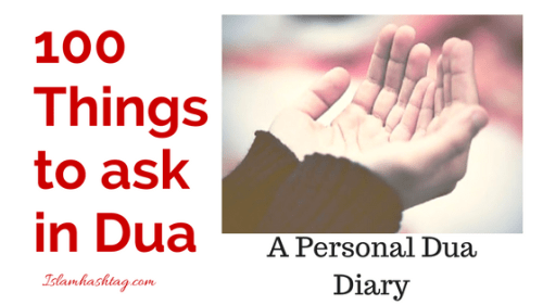 A Personal Dua Diary - 100 things to Ask Allah  - Islam Hashtag