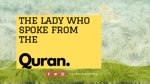 lady who spoke from quran