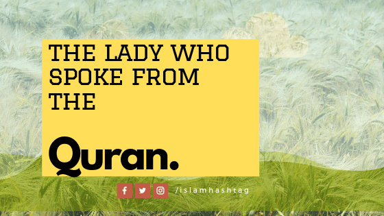 The lady who only spoke from Quran