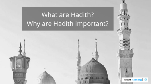 Why are Hadith important