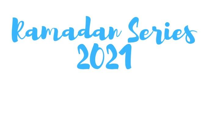 ramadan series 2021