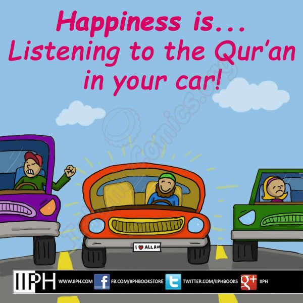 Happiness is listening to the Quran in your car - Islamic Illustrations (Islamic Comics)