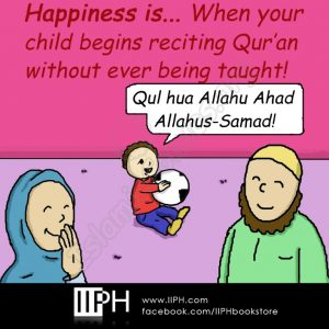 Happiness is when your child begins reciting Quran without being taught - Islamic Illustrations (Islamic Comics)