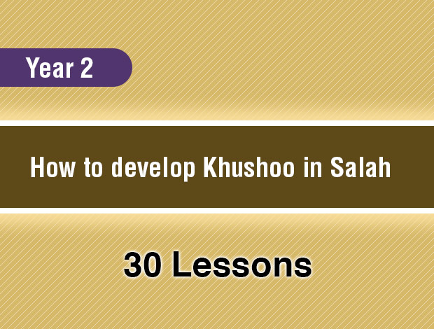 How to develop  Khushoo in Salah – Year 2