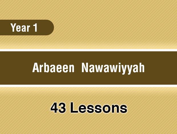 Arbaeen  Nawawiyyah – Year 1