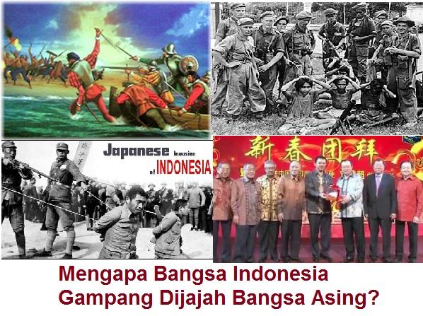Mengapa Bangsa Indonesia Gampang Dijajah Bangsa Asing?