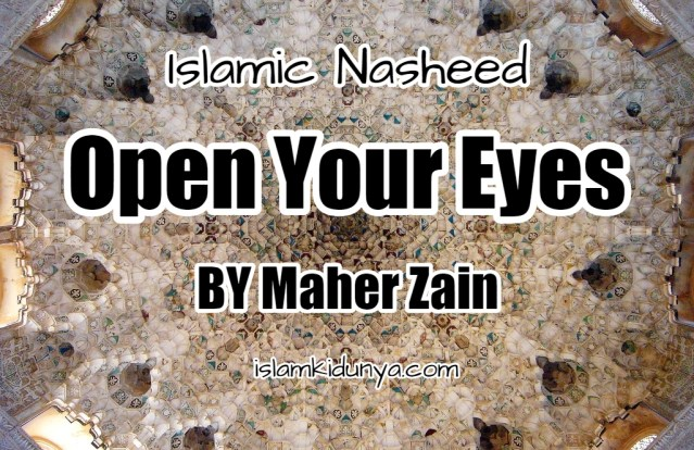 Open Your Eyes – Maher Zain (Lyrics)