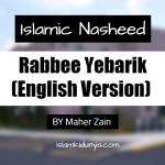 Rabbee Yebarik (English Version) – Maher Zain (Lyrics)