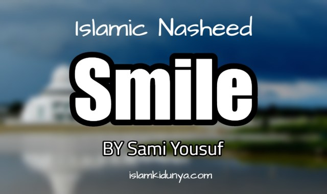 Smile – Sami Yousuf (Lyrics)