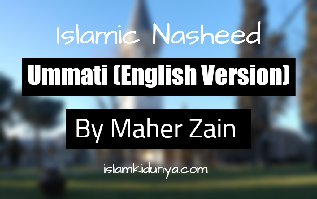 Ummati (English Version) - Maher Zain (Lyrics)