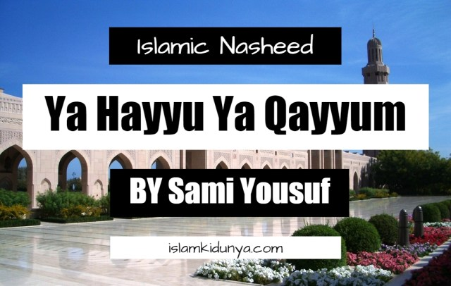 Ya Hayyu Ya Qayyum – Sami Yousuf (Lyrics With English Translation)