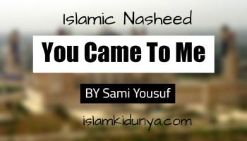 You Came To Me – Sami Yousuf (Lyrics)