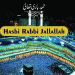 Hasbi Rabbi Jallallah Maafi Qalbi Ghairullah