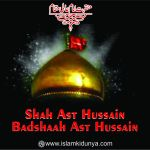 Shah Ast Hussain (A.S), Badshaah Ast Hussain (A.S)