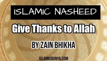 Give Thanks to Allah - By Zain Bhikha (Lyrics)