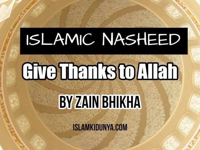 Give Thanks to Allah – By Zain Bhikha (Lyrics)