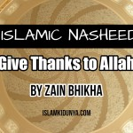 Give Thanks to Allah – By Zain Bhikha (Lyrics)