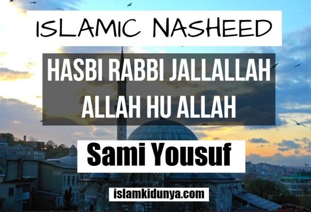 Hasbi Rabbi Jallallah Allah hu Allah - Sami Yousuf