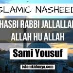 Hasbi Rabbi Jallallah Allah hu Allah – Sami Yousuf