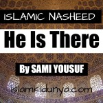 He Is There – Sami Yousuf (Lyrics)