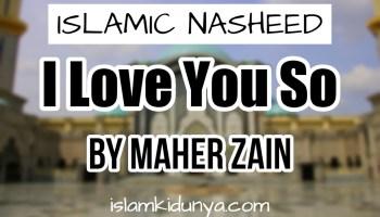 I Love You So - Maher Zain (Nasheed Lyrics)