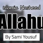 Allahu – By Sami Yousuf (Lyrics)